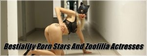 Bestiality Porn Stars And TOP Zoofilia Actresses